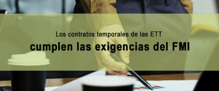 Los contratos temporales de las ETT cumplen las exigencias del FMI