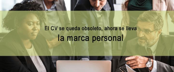 El Curriculum Vitae da paso a la Marca Personal para encontrar empleo