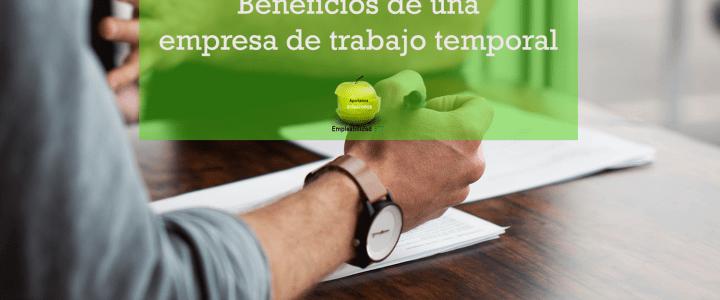 Beneficios de una empresa de trabajo temporal