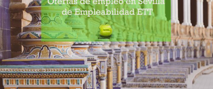 Ofertas de empleo en Sevilla de Empleabilidad ETT